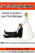 How Not To Get Married by Dr. Nick Shoveen Ph.D.